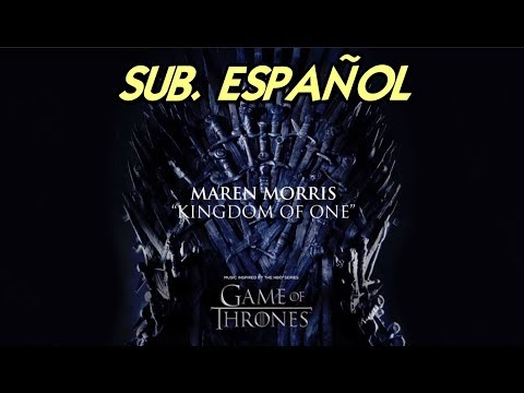 Maren Morris - Kingdom Of One Sub Español (Game Of Thrones OST) For The Throne