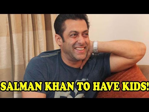 Salman Khan To Have Kids!