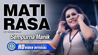 Video Sempurna Manik - MATI RASA MP3, 3GP, MP4, WEBM, AVI, FLV Juli 2018