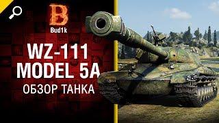 Танк WZ-111 model 5A - Обзор от Bud1k [World of Tanks]