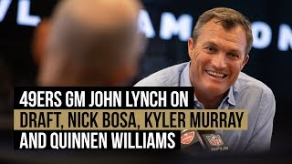 NFL Draft: 49ers GM John Lynch on draft, Nick Bosa, Kyler Murray and Quinnen Williams