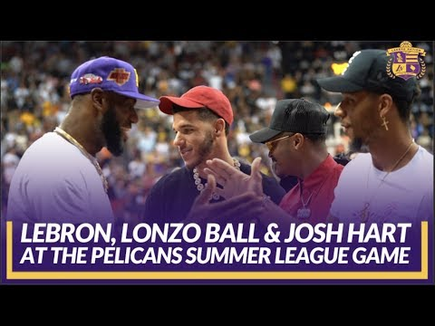 Video: Lakers Summer League: LeBron Greets Lonzo Ball & Josh Hart at the Pelicans Summer League Game