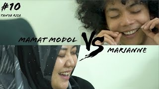 Video Tanyarisa #10 - MAMAT MODOL VS MARIANNE MP3, 3GP, MP4, WEBM, AVI, FLV Mei 2019