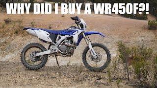 5. WHY DID I BUY A WR450F?!