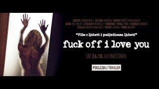 Fuck Off I Love You [Trailer]