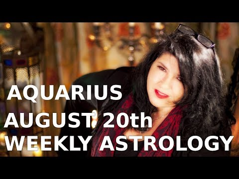 Aquarius Weekly Forecast 20th August 2018