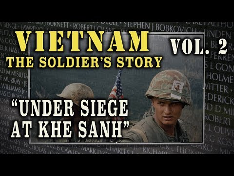 """""""Vietnam: The Soldier's Story"""" Doc. Vol. 2 - """"Under Siege at Khe Sanh"""""""