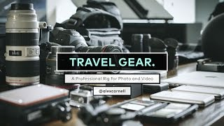Travel Gear: Rig for Photo and Video in Extreme Locations