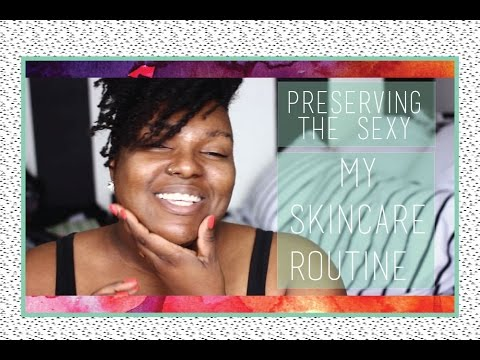 Preserving The Sexy || My Skincare Routine (Live Demo)