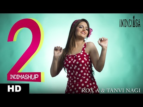 Video songs - INDIMashup 2  Rox A  Isme Tera Ghata  Tanvi Nagi  New Bollywood  Songs 2018