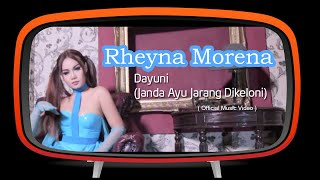 Rheyna Morena - Dayuni - Janda Ayu Jarang Dikeloni (Official Music Video)