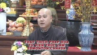 Nét Đẹp Lòng Từ - Thầy. Thích Pháp Hòa tại Regina, SK (Jan.28. 2012)