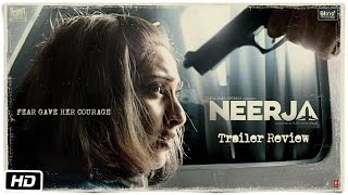 Nonton Neerja | Official Trailer Review | Sonam Kapoor | Shabana Azmi Film Subtitle Indonesia Streaming Movie Download