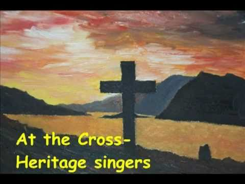 At The Cross - Heritage Singers.