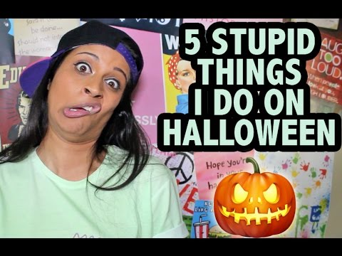 5 Stupid Things I Do On Halloween