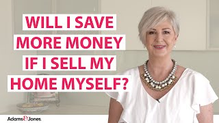 Can I save by selling my home myself