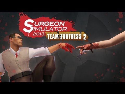 Surgeon Simulator 2013 meets Team Fortress 2 - Official Trailer