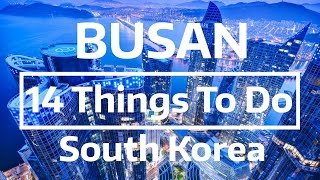 Busan South Korea  city photos : 14 Things to Do & See in Busan, South Korea