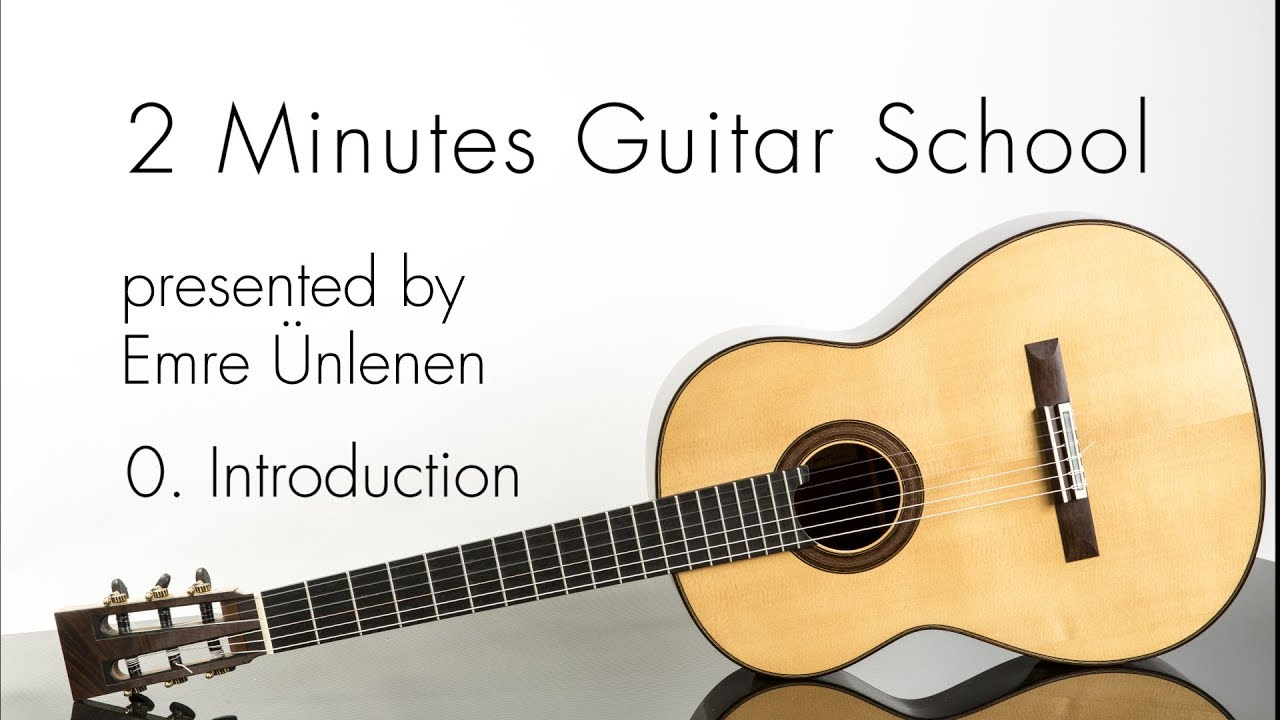 0 – Introduction to the 2 Minutes Guitar School – How to Play Guitar for Beginners