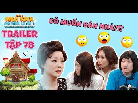 Gia đình là số 1 Phần 2|trailer tập 78: Diễm My, Văn Quốc tái mặt khi cô Liễu quyết định bán nhà - Thời lượng: 3 phút và 22 giây.