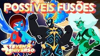 Possíveis Fusões #15 (Fan Fusions) - Steven Universo
