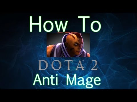 How To - Anti Mage