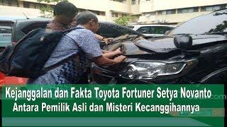 Video Kejanggalan dan Fakta Toyota Fortuner Setya Novanto - Antara Pemilik Asli dan Misteri Kecanggihannya MP3, 3GP, MP4, WEBM, AVI, FLV November 2017