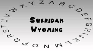 Sheridan (WY) United States  city pictures gallery : How to Say or Pronounce USA Cities — Sheridan, Wyoming