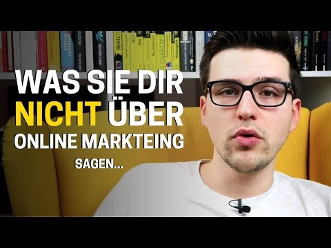 Was Sie Dir Nicht Über Online Marketing Sagen...