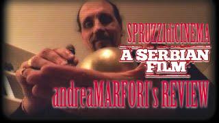 Andrea Marfori S Review     A Serbian Film      Spruzzidicinema