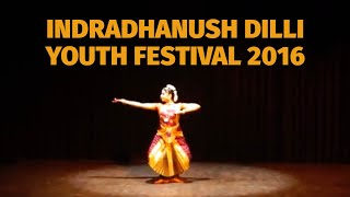Indradhanush Dilli Youth Festival 2016 - 1st Day