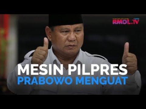 Mesin Pilpres Prabowo Menguat