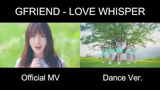 Video [Official MV vs Dance Ver.] GFRIEND - LOVE WHISPER MP3, 3GP, MP4, WEBM, AVI, FLV September 2017