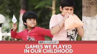FilterCopy | Games We Played In Our Childhood | वो बचपन के खेल