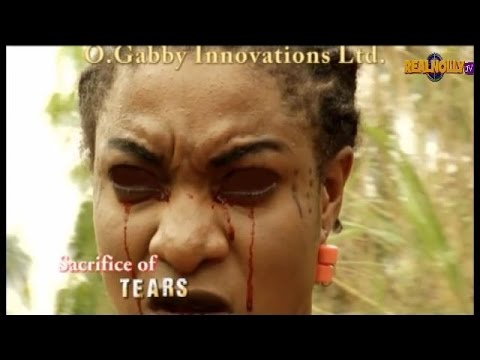 Sacrifice Of Tears  - 2014 Nollywood Trailer