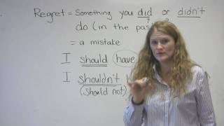 "English Speaking - Mistakes&Regrets (""I should have studied"" etc.)"