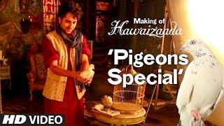 Making Of Hawaizaada | 'Pigeons Special' | Ayushmann Khurrana | Hawaizaada | T-Series