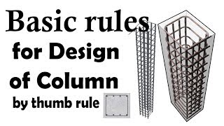 Basic rules for Design of column by thumb rule - Civil Engineering Videos