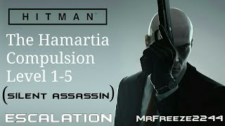 Walkthrough for all 5 levels of The Hamartia Compulsion escalation with a silent assassin rating in SapienzaHitman - Level 5 of All Escalations: http://www.youtube.com/playlist?list=PLdeeW1xZ0DlP1iHjhmDOKWo-C3UovvRYTThanks very much for watching an be sure to hit that like button and subscribe here if you're new to the channel to join the ever growing freeze army of assassins. I'll see you in the next video, cheers :)To support the channel become a patron:https://youtu.be/y5L8velWHGwClick the link for more info regarding donating to me and supporting the channel to help me get the equipment i need to make content covering older hitman series and splinter cell series:http://www.patreon.com/MrFreeze2244Current Patrons:Timothy PhanPlayerx54Nathan HoodKevin SaintDavid ParrottTom FennessyRodney MooreEddie ShanksKing OsirisPhillippe LesquinMiles WeaverChris MartinBishop NelsonTim TimsenRay DukeBerian WilliamsMatt JaggermouthDan CarterJonathan PletschEric HugginsPeter BlightanNick TaylorSean RubinHarnaam JandooSpeedsterRunner214Travis KessingerTrickyAndrew ZhangKateRachel van der Meer (Miss Stabby)Follow me on Twitter: http://www.twitter.com/MrFreeze2244Join my new Discord server:https://discord.gg/x7eM5VyFollow me on Twitch:http://twitch.tv/MrFreeze2244Add me on PSN: freeze2244 or Mr-Freeze-2244