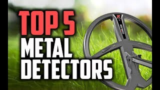 Best Metal Detectors in 2018 - Which Is The Best Metal Detector?
