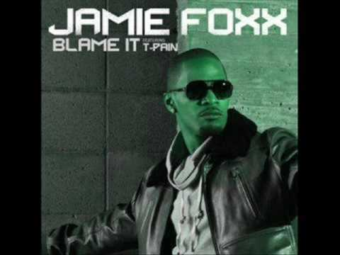 Blame It On The Alcohol (Dirty) Jamie Foxx Feat. T-Pain