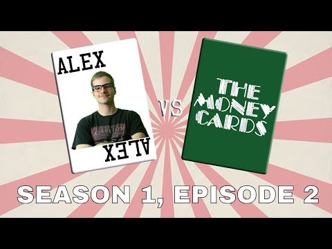 Alex vs The Money Cards | Season 1, Episode 2 (12-4-2018)