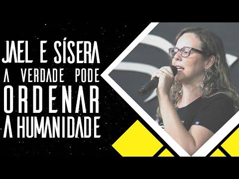 23/09/2018 - Jael e Sísera: A Verdade pode Ordenar a Humanidade - Pastora Zelinda Rocha V