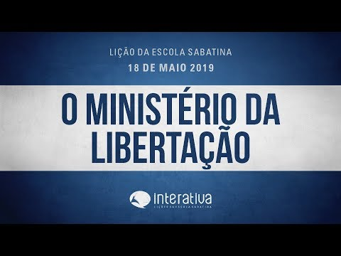 Lição da Escola Sabatina Nº 7 | O ministério da libertação