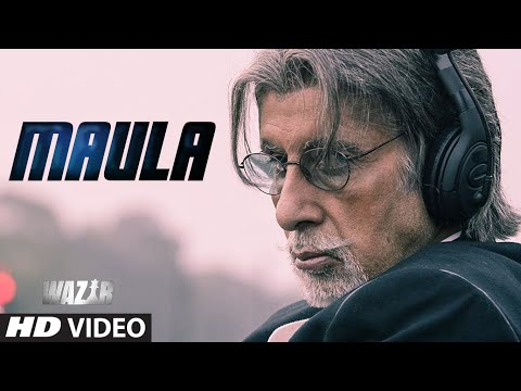 MAULA' Video Song | WAZIR | Amitabh Bachchan, Farh