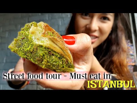 Must eat in Istanbul & Steet Food tour you can't miss!!