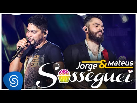 Jorge & Mateus - Sosseguei - (Vídeo Oficial) -