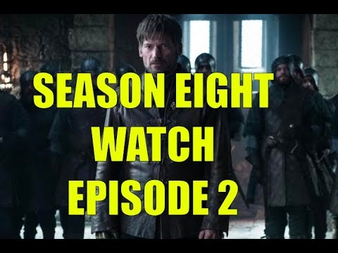 Preston's Game of Thrones Season Eight Watch - Season 8 Episode 2 Knight Review