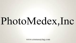 Learn how to say PhotoMedex,Inc with EmmaSaying free pronunciation tutorials.http://www.emmasaying.com