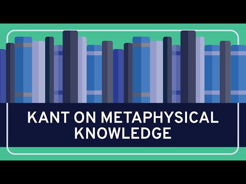 Kant On Metaphysical Knowledge Video Khan Academy